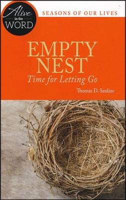 Empty Nest, Time for Letting Go  -     By: Thomas D. Sauline