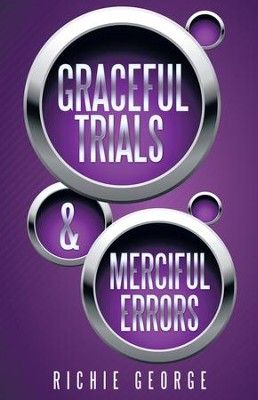 Graceful Trials and Merciful Errors - eBook  -     By: Richie George