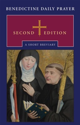 Benedictine Daily Prayer: A Short Breviary, Revised   -     Edited By: Maxwell Johnson     By: The Monks of Saint John's Abbey