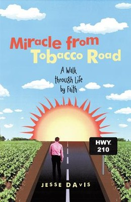 Miracle from Tobacco Road: A Walk through Life by Faith - eBook  -     By: Jesse Davis