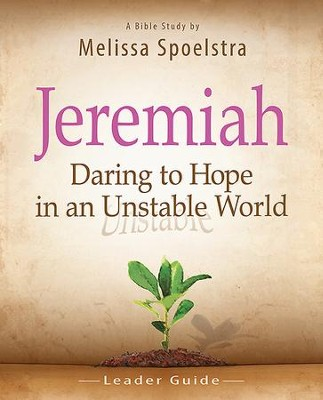 Women's Bible Study Leader Guide: Daring to Hope in an Unstable World - eBook  -     By: Melissa Spoelstra