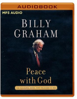 Peace with God: The Secret of Happiness - unabridged edition on MP3-CD  -     Narrated By: Tommy Cresswell     By: Billy Graham