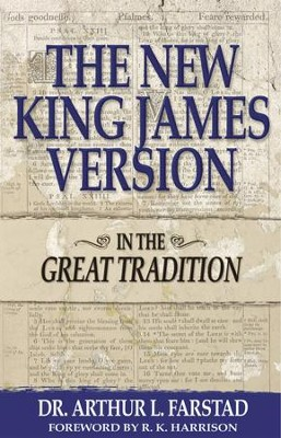 The New King James Version: In the Great Tradition - eBook  -     By: Arthur L. Farstad