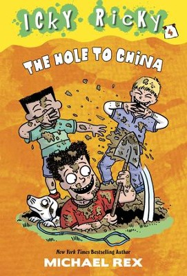 Icky Ricky #4: The Hole to China - eBook  -     By: Michael Rex