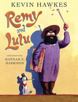 Remy and Lulu - eBook  -     By: Kevin Hawkes     Illustrated By: Kevin Hawkes, Hannah Harrison