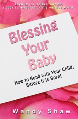 Blessing Your Baby   -     By: Wendy Shaw