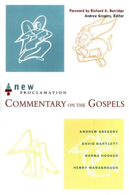 Commentary on the Gospels: New Proclamation Series   -     By: Andrew Gregory, David Bartlett, Morna D. Hooker