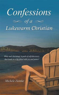 Confessions of a Lukewarm Christian - eBook  -     By: Michele Ziemke