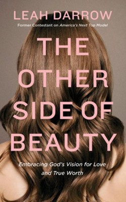 The Other Side of Beauty: Embracing God's Vision for Love and True Worth - unabridged edition on CD  -     By: Leah Darrow