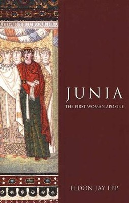 Junia: The First Woman Apostle   -     By: Eldon J. Epp