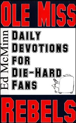 Daily Devotions for Die-Hard Fans: Ole Miss Rebels  -     By: Ed McMinn