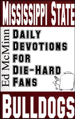 Daily Devotions for Die-Hard Fans: Mississippi State Bull Dogs  -     By: Ed McMinn