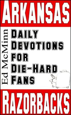 Daily Devotions for Die-Hard Fans: Arkansas Razorbacks  -     By: Ed McMinn
