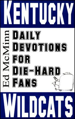 Daily Devotions for Die-Hard Fans: Kentucky Wildcats  -     By: Ed McMinn