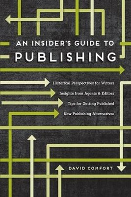 The Insider's Guide to Getting Published  -     By: David Comfort