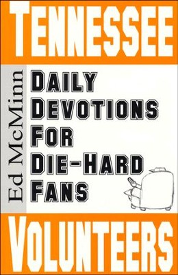 Daily Devotions for Die-Hard Fans: Tennessee Volunteers  -     By: Ed McMinn