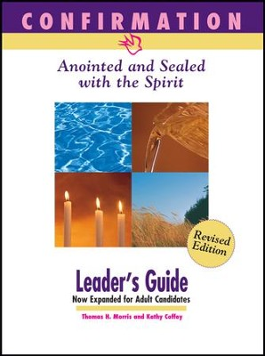 Confirmation-Anointed & Sealed with the Spirit Leader Guide - eBook  -     Edited By: Dirk DeVries     By: Kathy Coffey, Thomas H. Morris