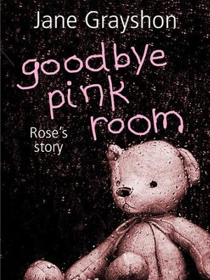 Goodbye Pink Room: Rose's Story - eBook  -     By: Jane Grayshon