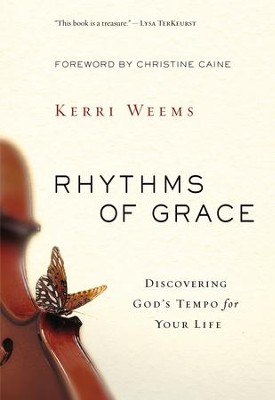 Rhythms of Grace: Discovering God's Tempo for Your Life - eBook  -     By: Kerri Weems