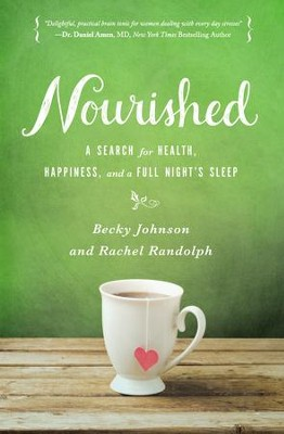Nourished: A Search for Health, Happiness, and a Full Night's Sleep - eBook  -     By: Becky Johnson, Rachel Randolph