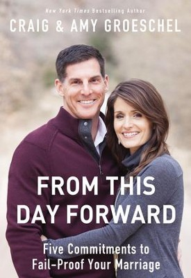 From This Day Forward: Five Commitments to Fail-Proof Your Marriage - eBook  -     By: Craig Groeschel