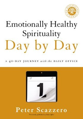 Emotionally Healthy Spirituality Day by Day: A 40-Day Journey with the Daily Office - eBook  -     By: Peter Scazzero