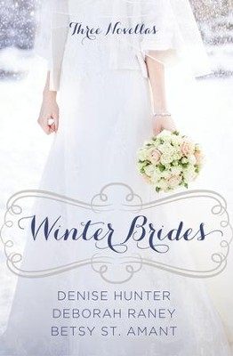 Winter Brides:Novella Collection - eBook  -     By: Denise Hunter, Deborah Raney, Betsy St. Amant