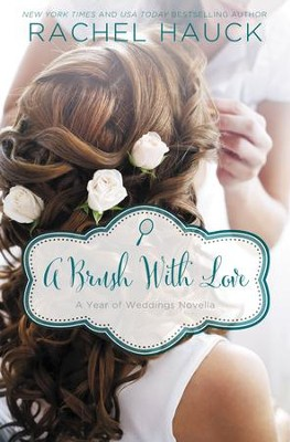A Brush with Love: A January Wedding Story - eBook  -     By: Rachel Hauck