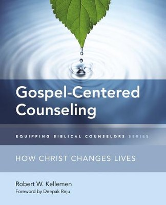 Gospel-Centered Counseling: How Christ Changes Lives - eBook  -     By: Robert W. Kellemen