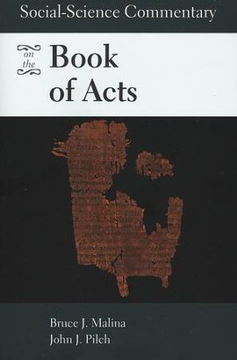 Social-Science Commentary on the Book of Acts  -     By: Bruce J. Malina, John H. Pilch