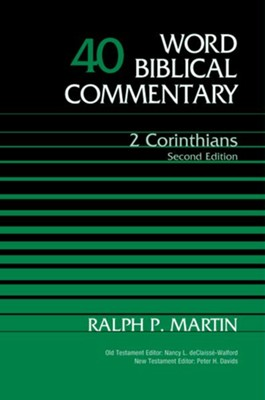 2 Corinthians, Volume 40: Second Edition / New edition - eBook  -     By: Ralph P. Martin, Nancy L. deClaisse-Walford, Peter H. Davids