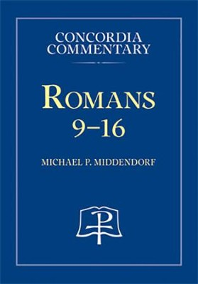 Romans 9-16 (Concordia Commentary)   -     By: Michael Middendorf