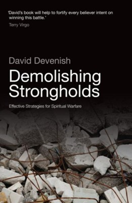 Demolishing Strongholds: Effective Strategies for Spiritual Warfare - eBook  -     By: Devenish David