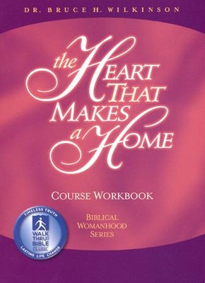 Heart That Makes A Home, Study Guide  -     By: Bruce Wilkinson