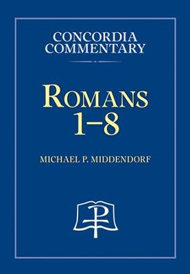 Romans 1-8  -     By: Michael P. Middendorf