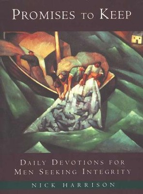 Promises to Keep: Daily Devotions for Men Seeking Integrity  -     By: Nick Harrison