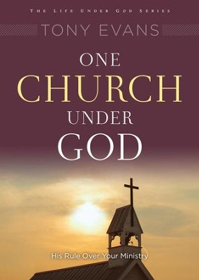 One Church Under God: Experiencing God Together / New edition - eBook  -     By: Tony Evans
