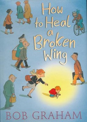 How to Heal a Broken Wing  -     By: Bob Graham