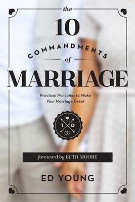 The 10 Commandments of Marriage: Practical Principles to Make Your Marriage Great / New edition - eBook  -     By: Ed Young, Beth Moore