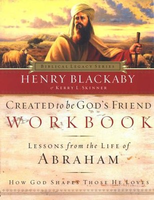 Created to Be God's Friend--Workbook   -     By: Henry T. Blackaby
