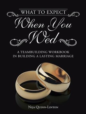 What to Expect When You Wed: A Teambuilding Workbook in Building a Lasting Marriage - eBook  -     By: Nija Quinn-Linton