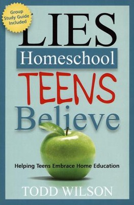 Lies Homeschool Teens Believe   -     By: Todd Wilson