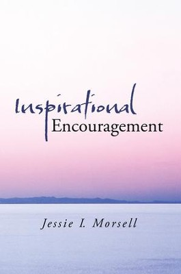 Inspirational Encouragement - eBook  -     By: Jessie Morsell
