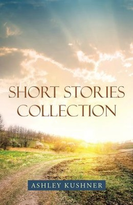 Short Stories Collection - eBook  -     By: Ashley Kushner