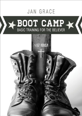 BOOT CAMP: BASIC TRAINING FOR THE BELIEVER - eBook  -     By: Jan Grace