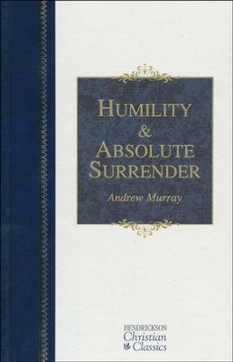 Humility & Absolute Surrender   -     By: Andrew Murray