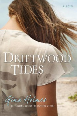 Driftwood Tides - eBook  -     By: Gina Holmes