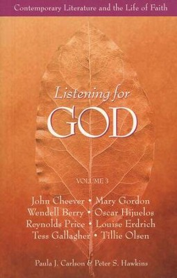 Listening for God: Contemporary Literature and the Life of Faith, Volume 3  -     Edited By: Paula J. Carlson, Peter S. Hawkins     By: Paula J. Carlson & Peter S. Hawkins, eds.
