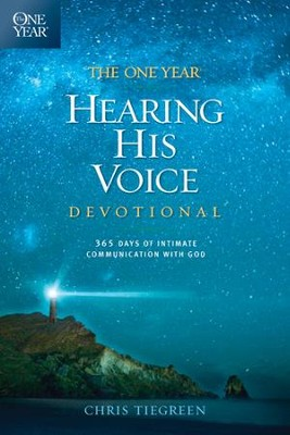 The One Year Hearing His Voice Devotional: 365 Days of Intimate Communication with God - eBook  -     By: Chris Tiegreen