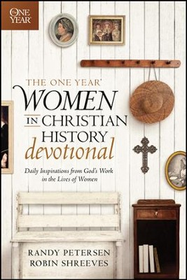 The One Year Women in Christian History Devotional: Daily Inspirations from God's Work in the Lives of Women - eBook  -     By: Robin Shreeves, Randy Petersen